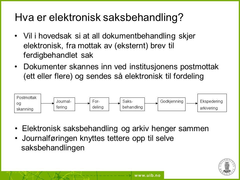 Hva er elektronisk saksbehandling? Vil i hovedsak si at all dokumentbehandling skjer elektronisk, fra mottak av (eksternt) brev til ferdigbehandlet sa