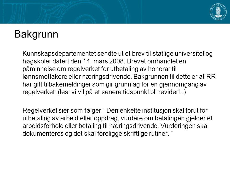 Bakgrunn Kunnskapsdepartementet sendte ut et brev til statlige universitet og høgskoler datert den 14.