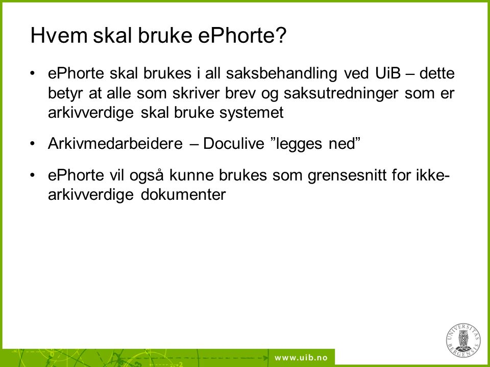 Hvem skal bruke ePhorte.