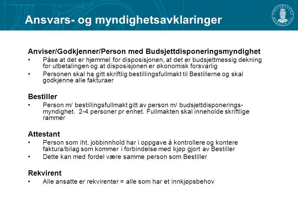 Anviser/Godkjenner/Person med Budsjettdisponeringsmyndighet Påse at det er hjemmel for disposisjonen, at det er budsjettmessig dekning for utbetalinge