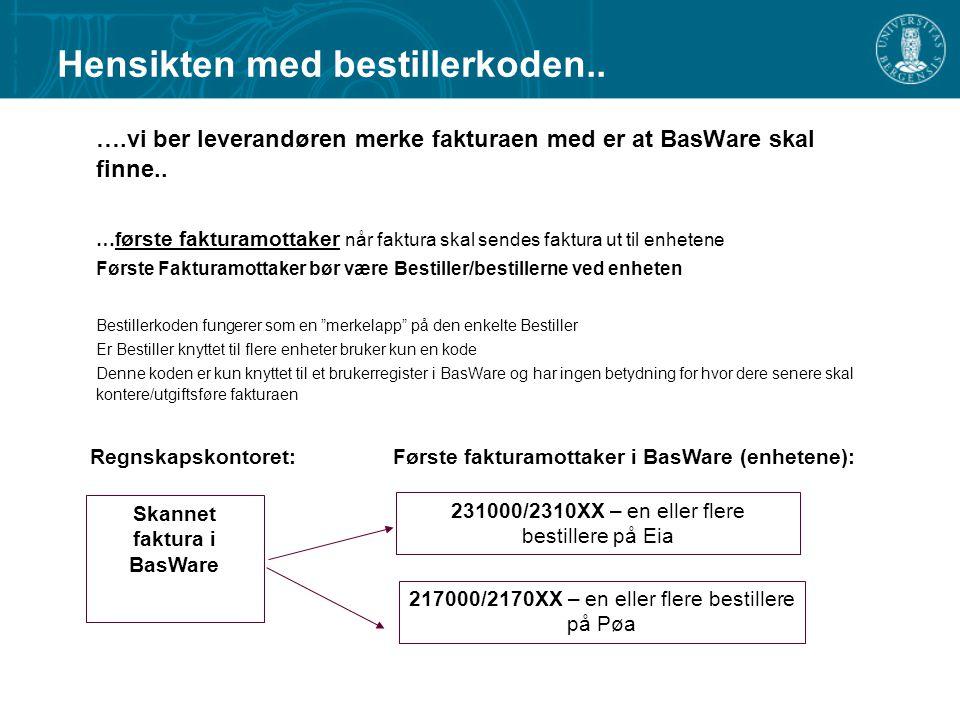 ….vi ber leverandøren merke fakturaen med er at BasWare skal finne.. …f ørste fakturamottaker når faktura skal sendes faktura ut til enhetene Første F