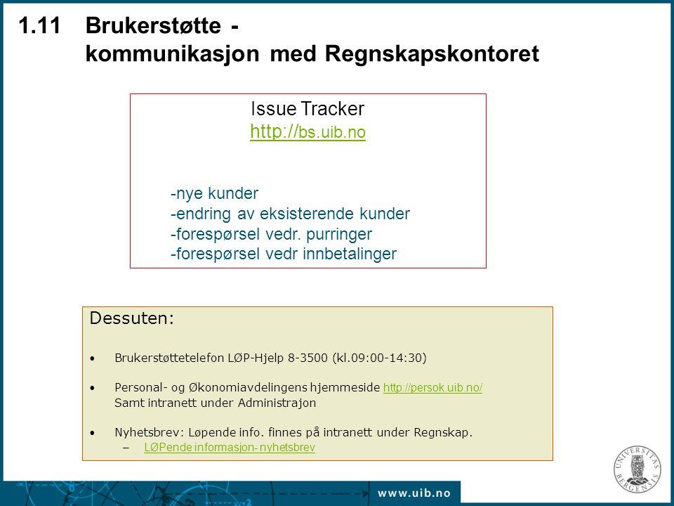 1.11 Brukerstøtte - kommunikasjon med Regnskapskontoret Dessuten: Brukerstøttetelefon LØP-Hjelp 8-3500 (kl.09:00-14:30) Personal- og Økonomiavdelingen