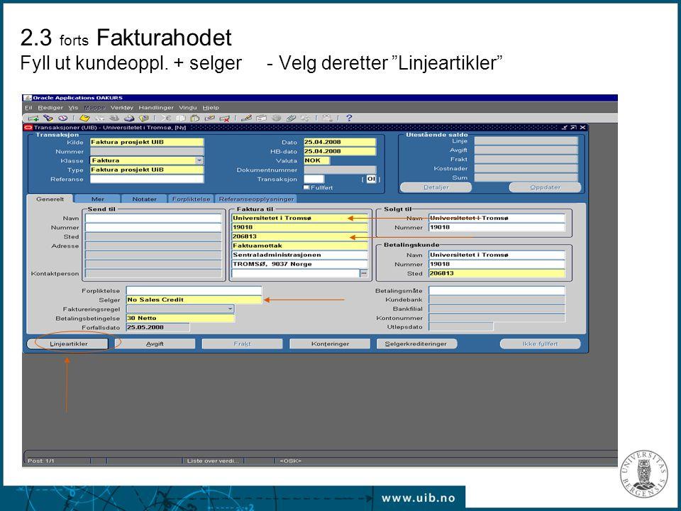 """2.3 forts Fakturahodet Fyll ut kundeoppl. + selger - Velg deretter """"Linjeartikler"""""""