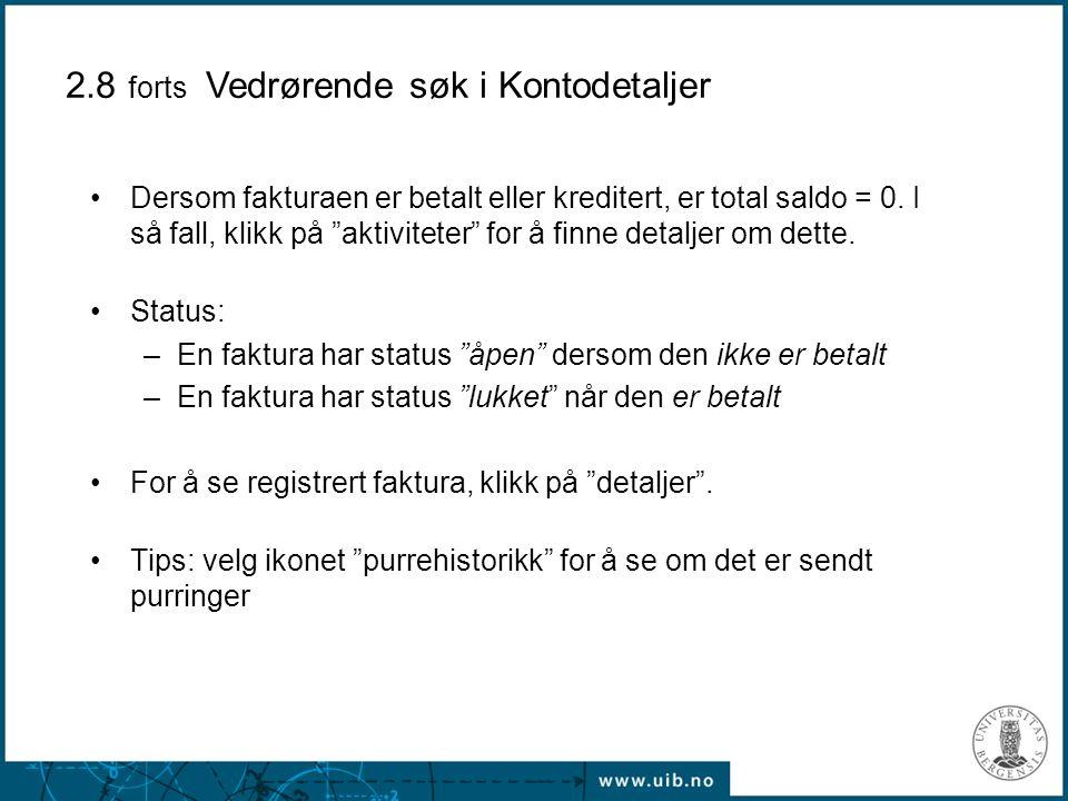 """Dersom fakturaen er betalt eller kreditert, er total saldo = 0. I så fall, klikk på """"aktiviteter"""" for å finne detaljer om dette. Status: –En faktura h"""
