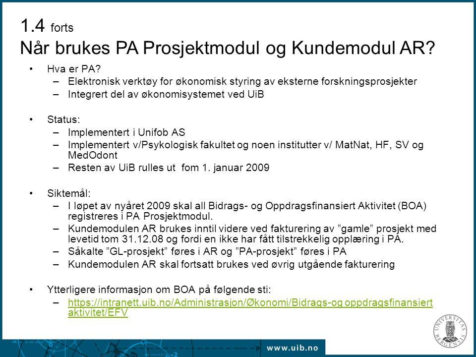 Hva er PA? –Elektronisk verktøy for økonomisk styring av eksterne forskningsprosjekter –Integrert del av økonomisystemet ved UiB Status: –Implementert