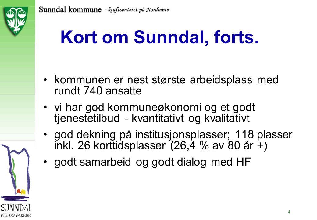 4 Kort om Sunndal, forts. kommunen er nest største arbeidsplass med rundt 740 ansatte vi har god kommuneøkonomi og et godt tjenestetilbud - kvantitati