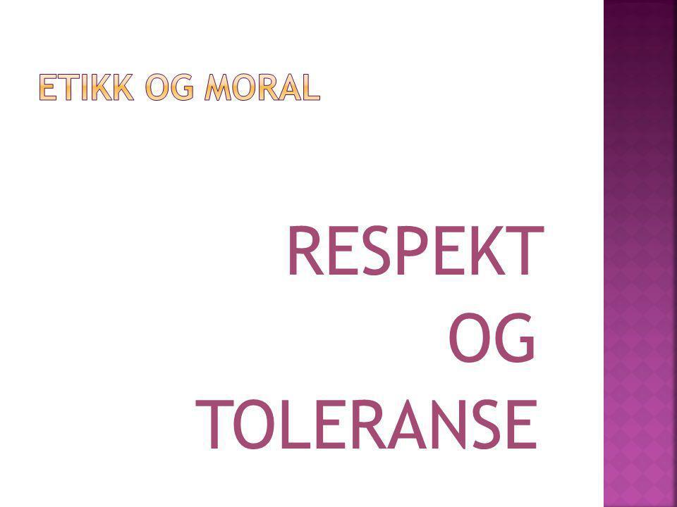 RESPEKT OG TOLERANSE