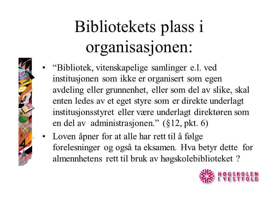 """Bibliotekets plass i organisasjonen: """"Bibliotek, vitenskapelige samlinger e.l. ved institusjonen som ikke er organisert som egen avdeling eller grunne"""