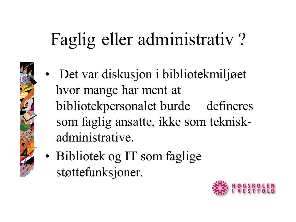 Faglig eller administrativ .