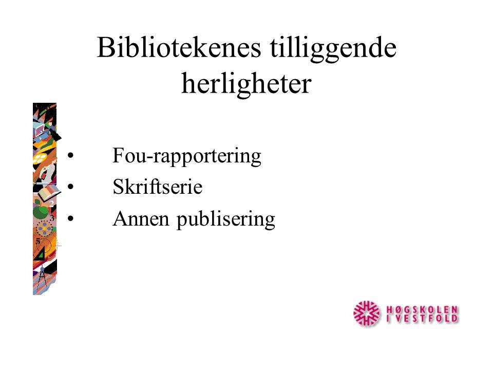 Bibliotekenes tilliggende herligheter Fou-rapportering Skriftserie Annen publisering