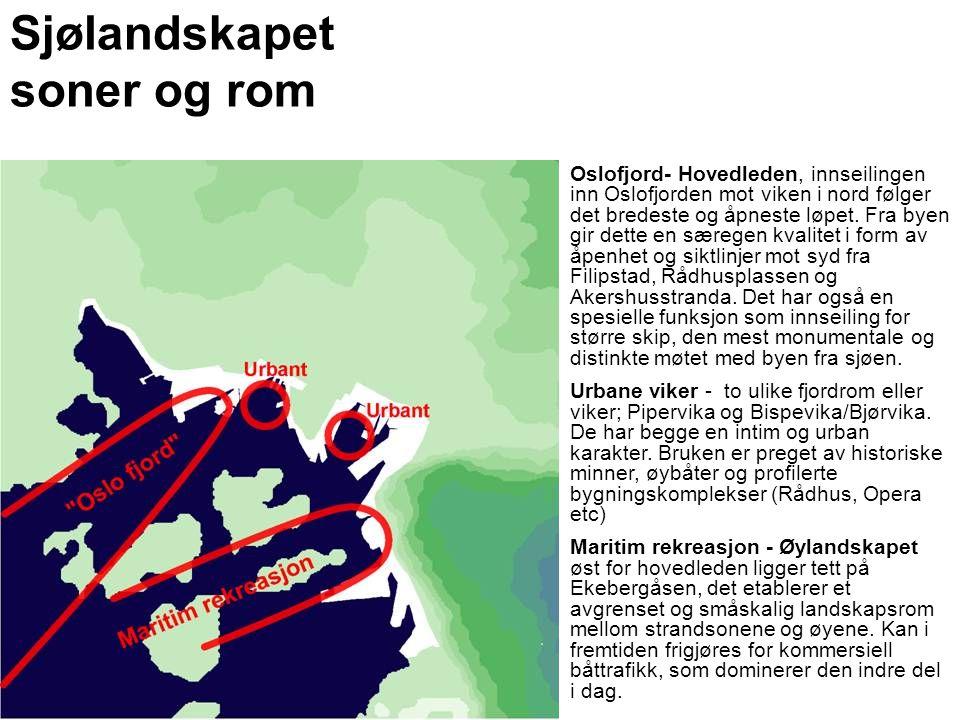 Sjølandskapet soner og rom Oslofjord- Hovedleden, innseilingen inn Oslofjorden mot viken i nord følger det bredeste og åpneste løpet. Fra byen gir det