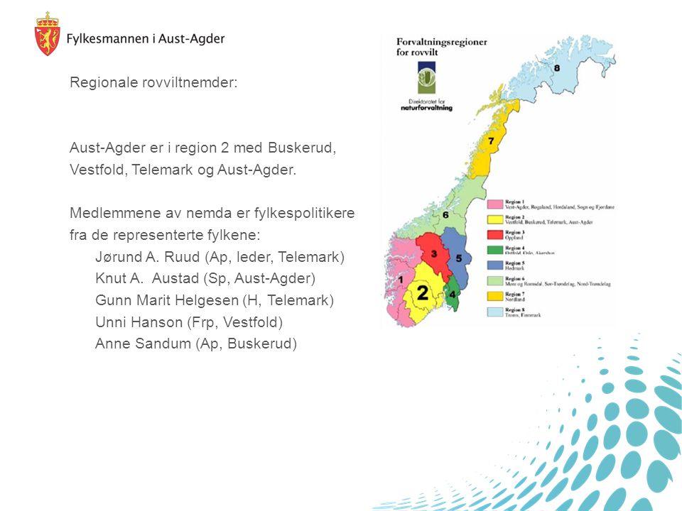 Regionale rovviltnemder: Aust-Agder er i region 2 med Buskerud, Vestfold, Telemark og Aust-Agder. Medlemmene av nemda er fylkespolitikere fra de repre