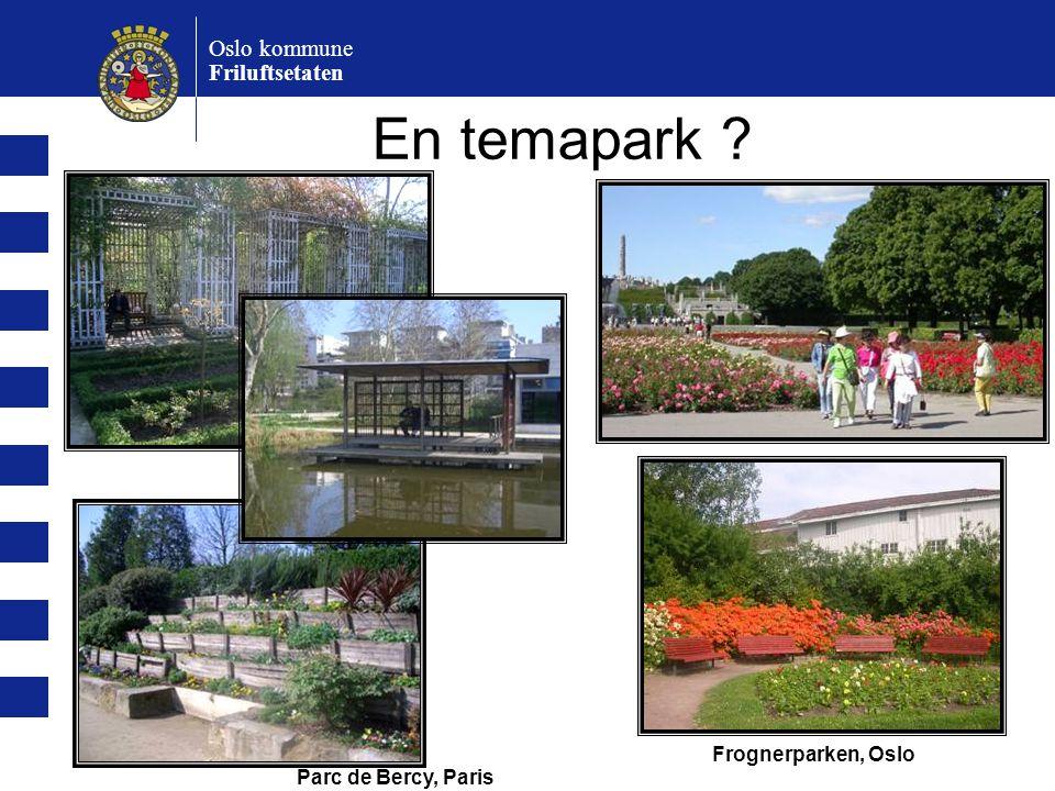Oslo kommune Friluftsetaten En temapark ? Parc de Bercy, Paris Frognerparken, Oslo