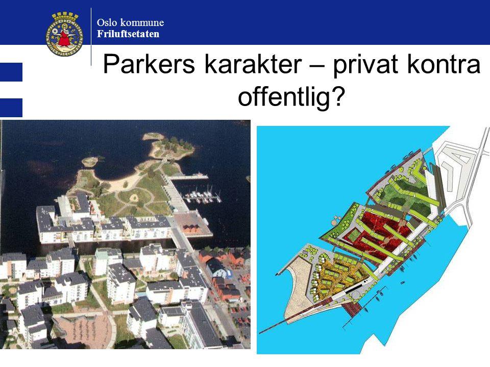 Oslo kommune Friluftsetaten Parkers karakter – privat kontra offentlig?