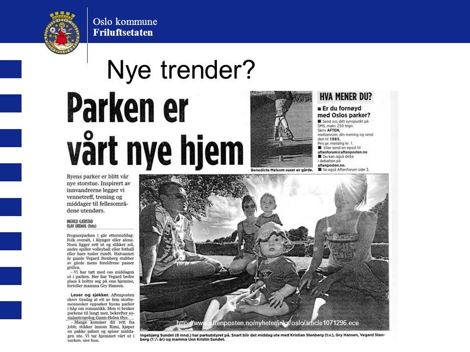 Nye trender? Oslo kommune Friluftsetaten http://www.aftenposten.no/nyheter/iriks/oslo/article1071296.ece