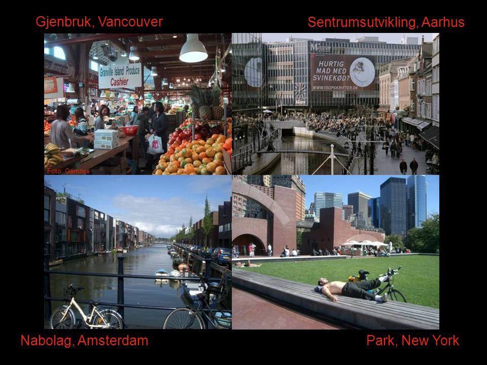 Gjenbruk, Vancouver Sentrumsutvikling, Aarhus Park, New YorkNabolag, Amsterdam Foto: Gemzøe