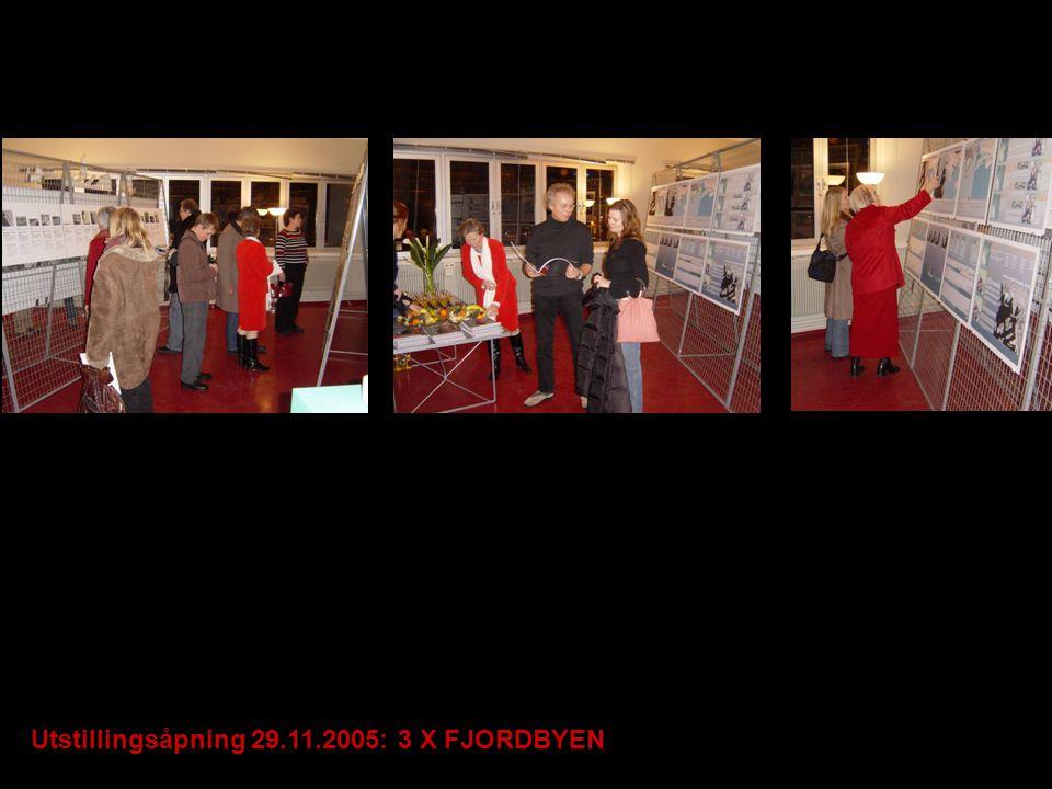 Utstillingsåpning 29.11.2005: 3 X FJORDBYEN