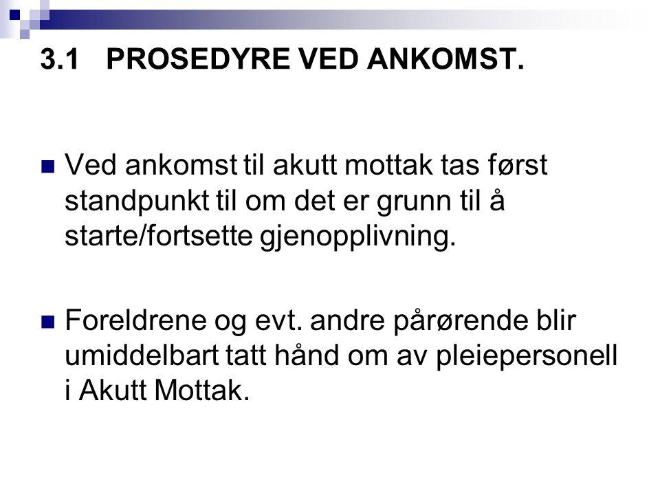 Videre prosedyre pkt 3.2UNDERSØKELSER.