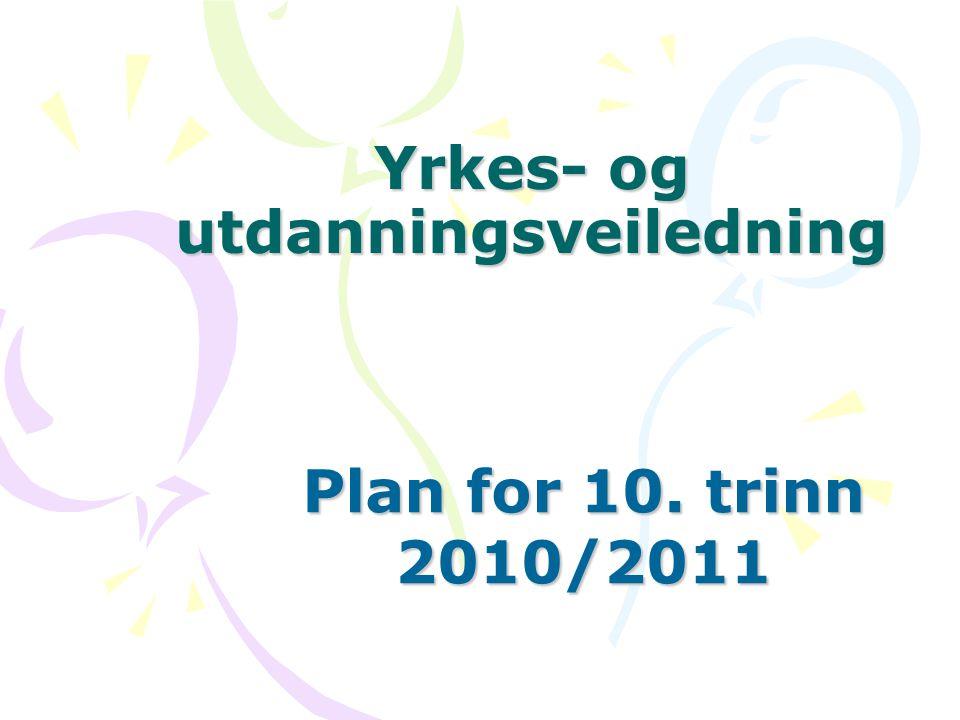 Yrkes- og utdanningsveiledning Plan for 10. trinn 2010/2011
