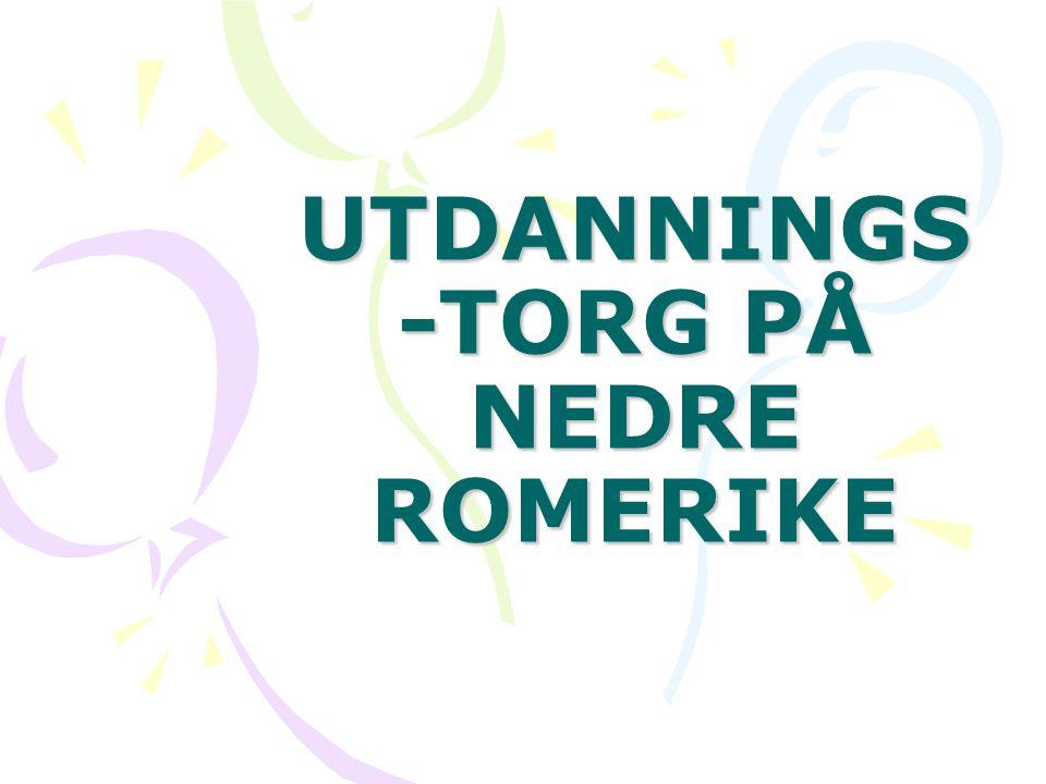 UTDANNINGS -TORG PÅ NEDRE ROMERIKE