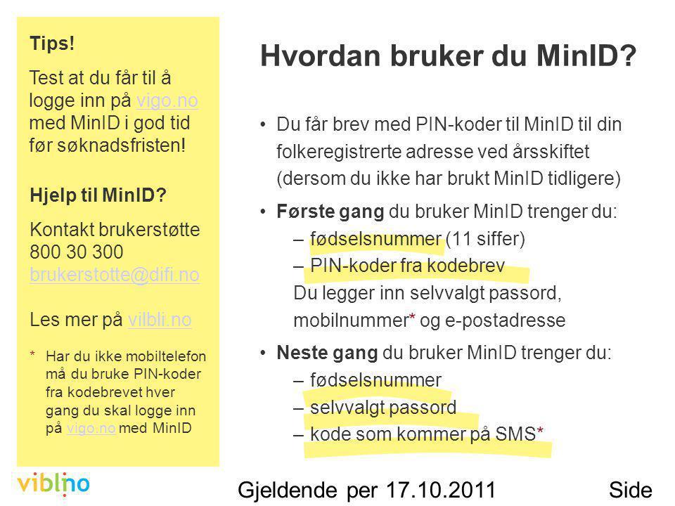 Gjeldende per 17.10.2011Side 20 Hvordan bruker du MinID.