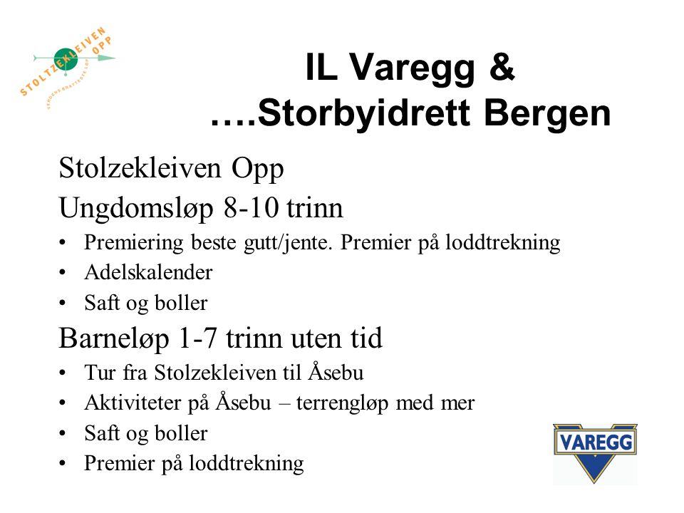 IL Varegg & ….Storbyidrett Bergen Stolzekleiven Opp Ungdomsløp 8-10 trinn Premiering beste gutt/jente.