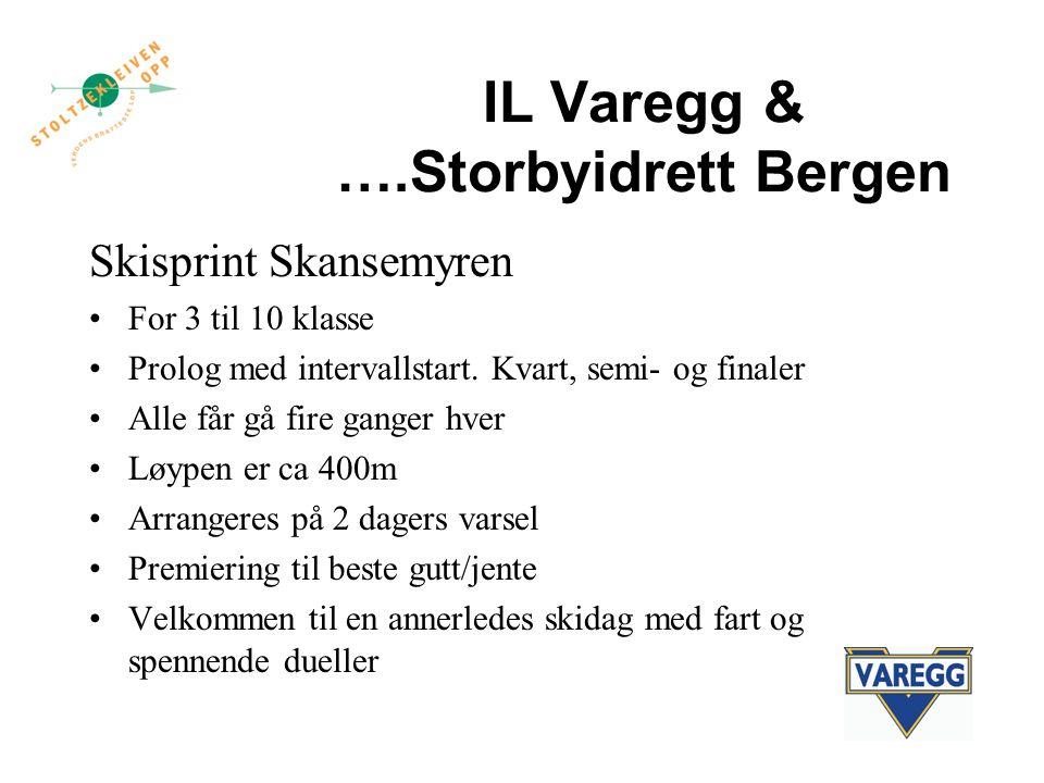 IL Varegg & ….Storbyidrett Bergen Skisprint Skansemyren For 3 til 10 klasse Prolog med intervallstart.