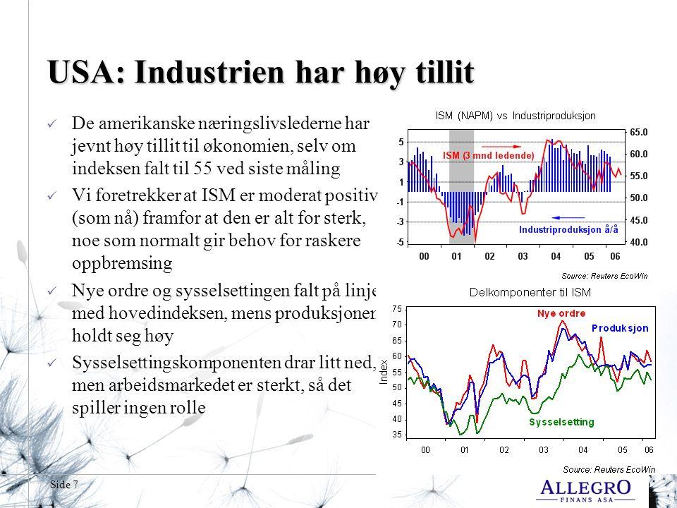 Side 38 Aksjemarkedet Til tross for en omfattende børsoppgang de siste årene har ikke markedene blitt markant dyrere.