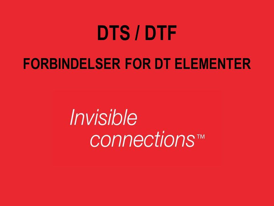 DTS / DTF FORBINDELSER FOR DT ELEMENTER