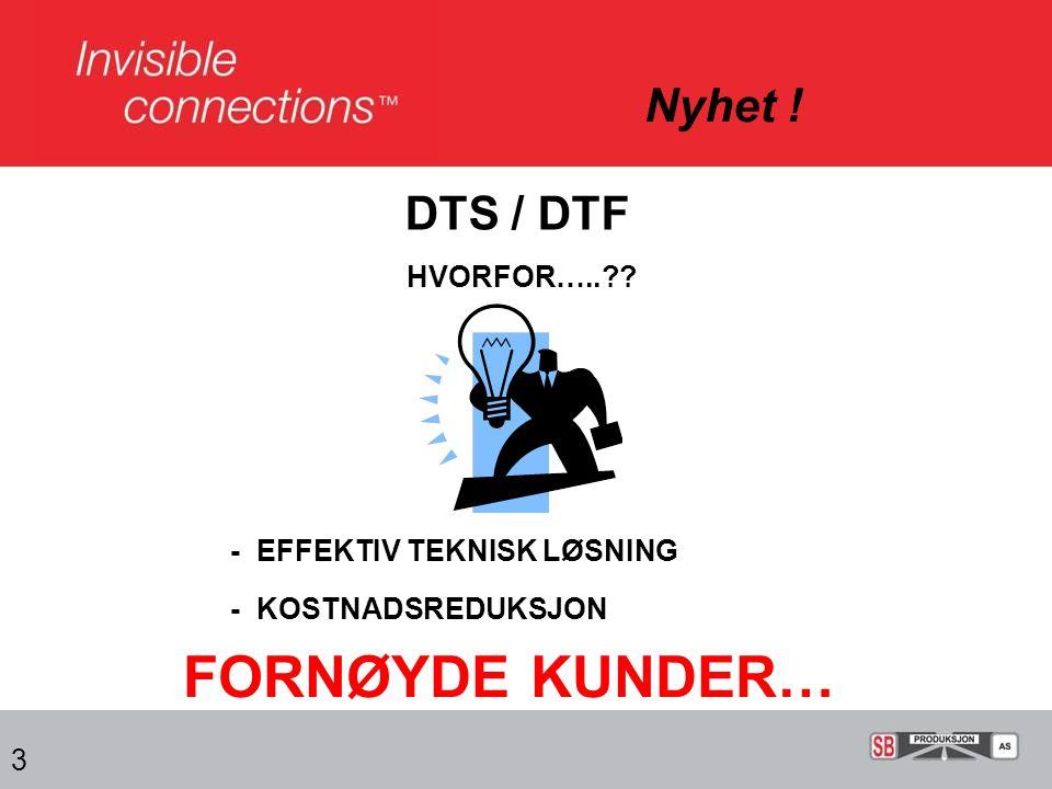 14 DTS / DTF - Kostnadseffektiv løsning !.