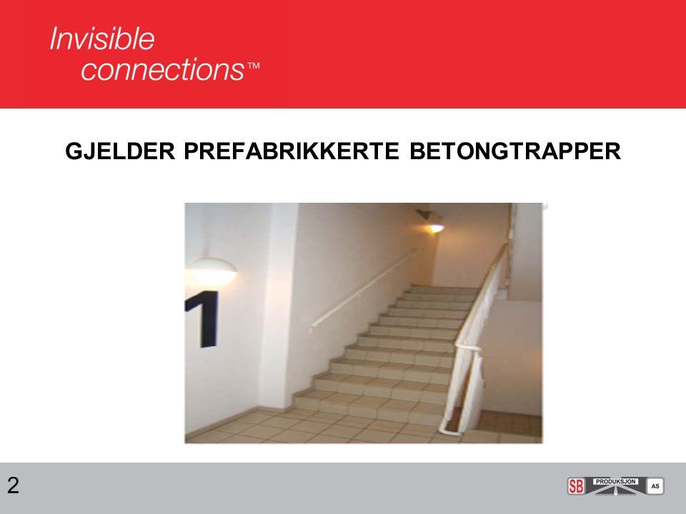 GJELDER PREFABRIKKERTE BETONGTRAPPER 2