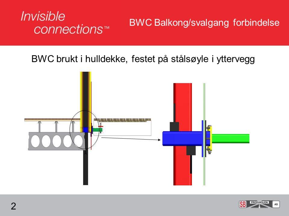 BWC Balkong/svalgang forbindelse BWC brukt i hulldekke, festet på stålsøyle i yttervegg 2