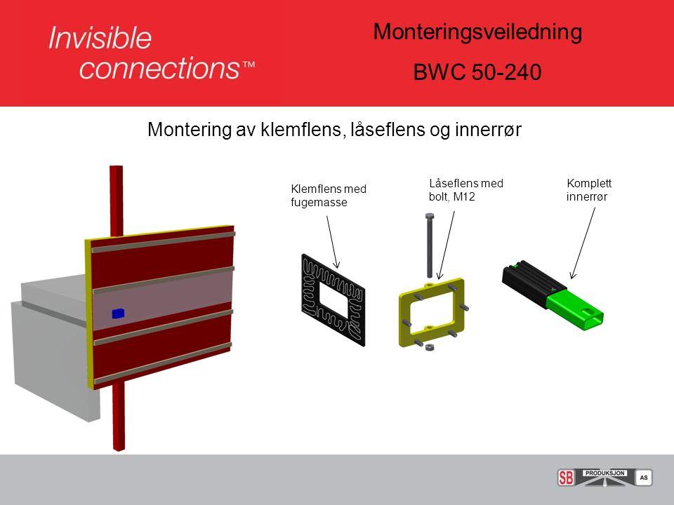 Monteringsveiledning BWC 50-240 Montert klemflens, låseflens, innerrør og distanseplate mellom flens og dekkekant Distanseplate
