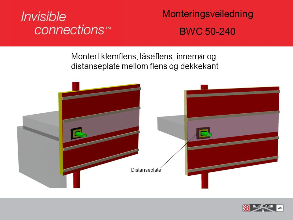 Monteringsveiledning BWC 50-240 Montering av prefabrikert balkong/ svalgang BWC 50-240-1 montert på søyle med kneplater 1) Balkong/ svalgang monteres på plass BWC 55-4