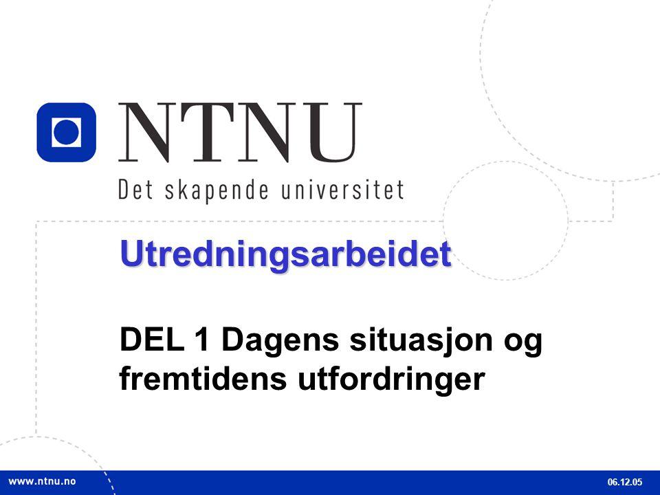 10Utredningsarbeidet DEL 1 Dagens situasjon og fremtidens utfordringer 06.12.05