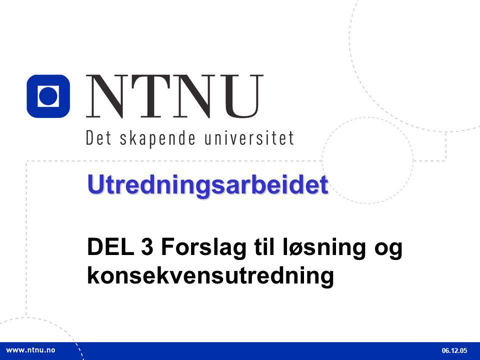 31Utredningsarbeidet DEL 3 Forslag til løsning og konsekvensutredning 06.12.05