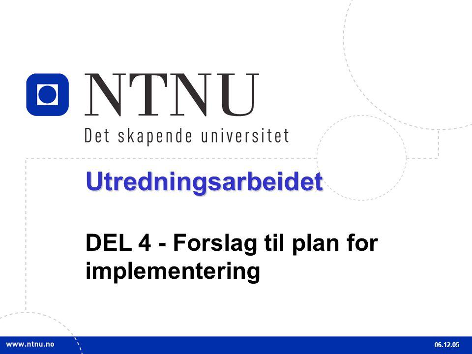 33Utredningsarbeidet DEL 4 - Forslag til plan for implementering 06.12.05