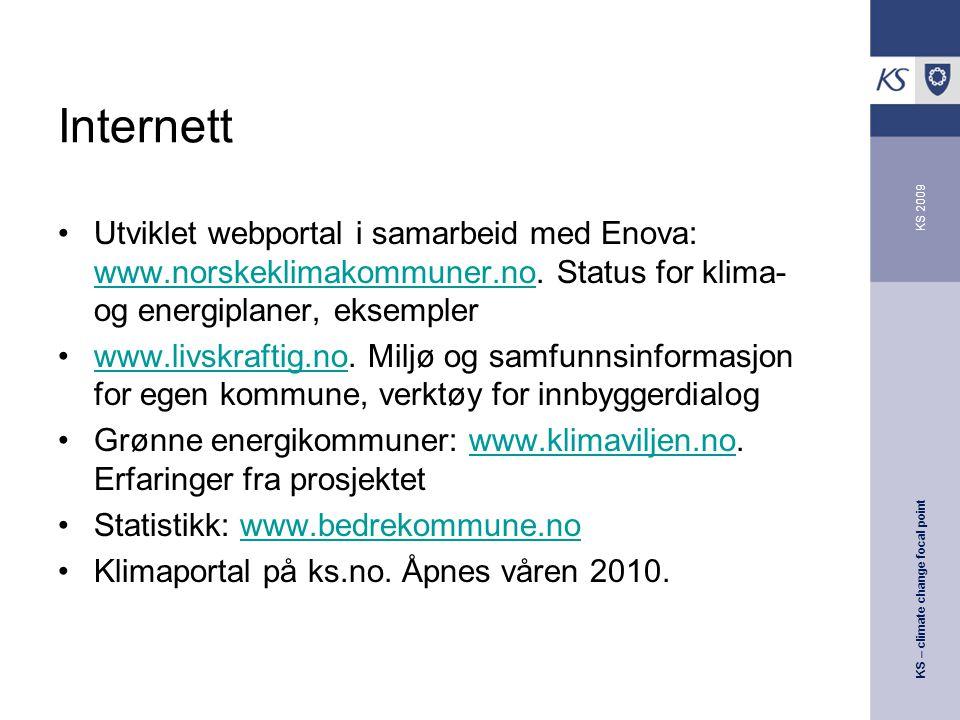 KS – climate change focal point KS 2009 Internett Utviklet webportal i samarbeid med Enova: www.norskeklimakommuner.no.
