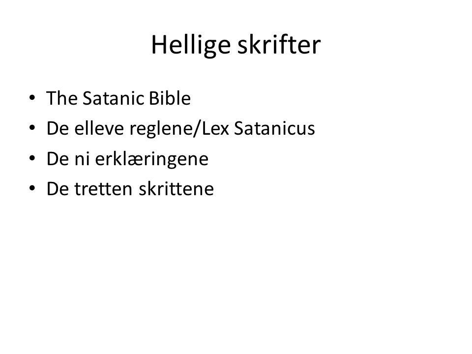 Hellige skrifter The Satanic Bible De elleve reglene/Lex Satanicus De ni erklæringene De tretten skrittene