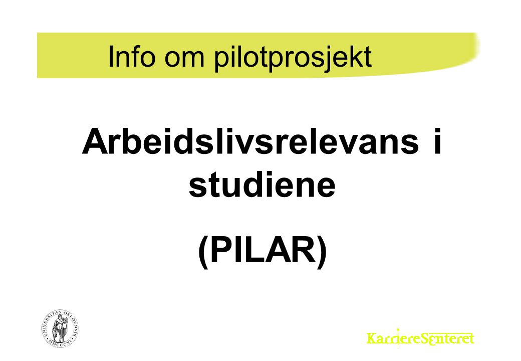 Info om pilotprosjekt Arbeidslivsrelevans i studiene (PILAR)