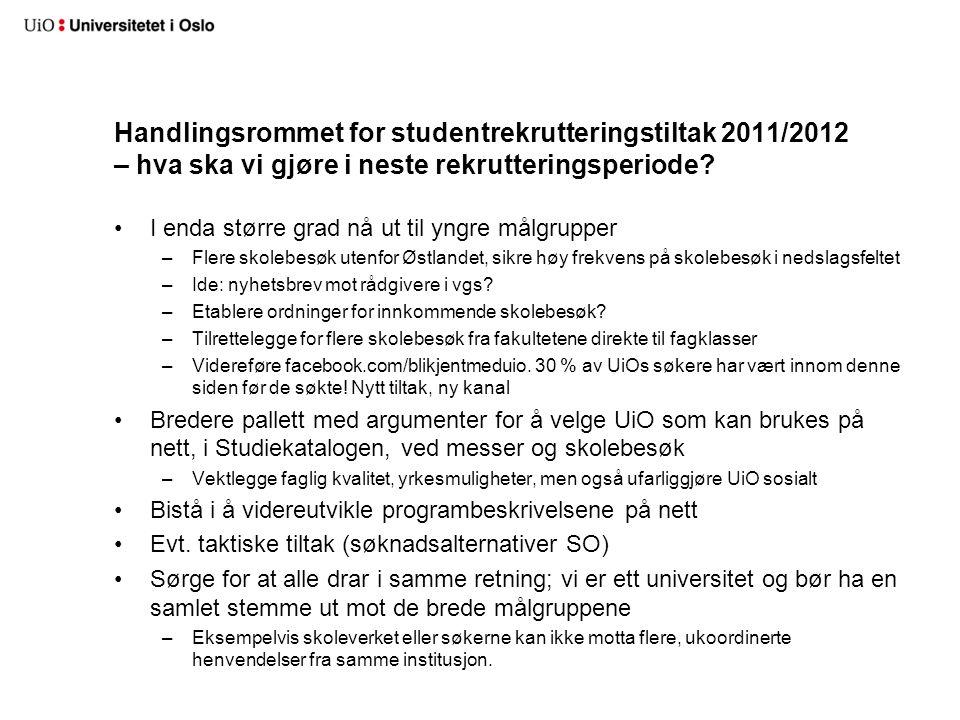 Handlingsrommet for studentrekrutteringstiltak 2011/2012 – hva ska vi gjøre i neste rekrutteringsperiode.