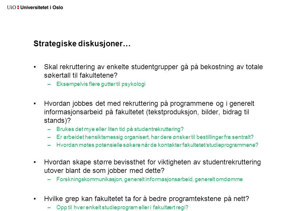 Strategiske diskusjoner… Skal rekruttering av enkelte studentgrupper gå på bekostning av totale søkertall til fakultetene.