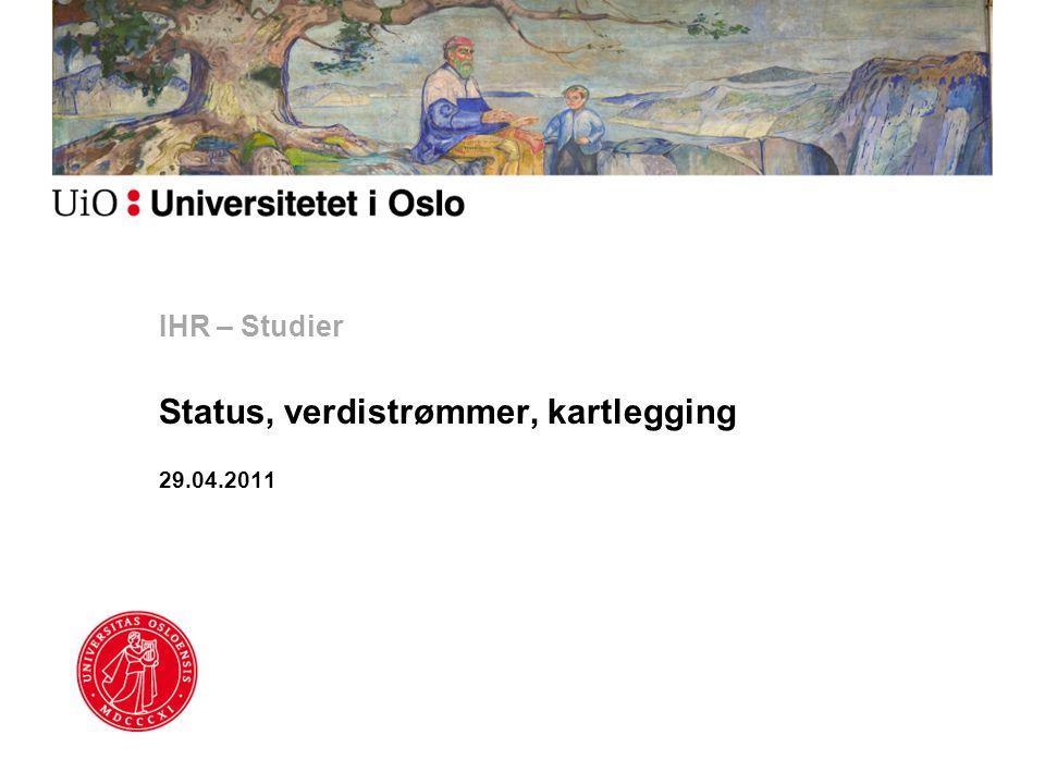IHR – Studier Status, verdistrømmer, kartlegging 29.04.2011