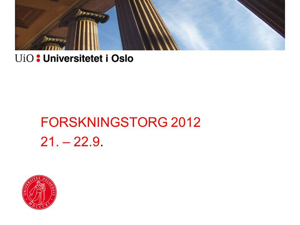 FORSKNINGSTORG 2012 21. – 22.9.