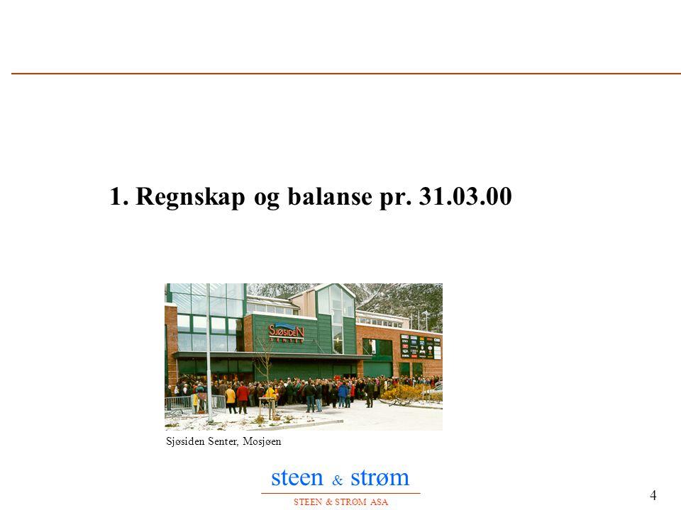 steen & strøm STEEN & STRØM ASA 5 Resultatregnskap pr. 1. Kvartal 2000