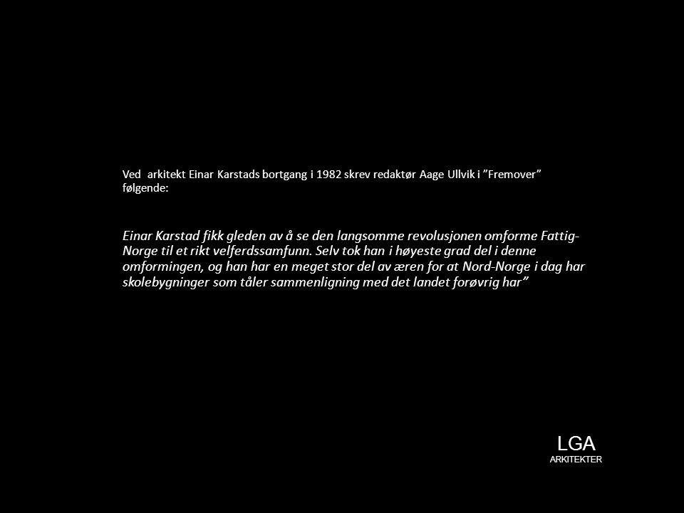 """Ved arkitekt Einar Karstads bortgang i 1982 skrev redaktør Aage Ullvik i """"Fremover"""" følgende: Einar Karstad fikk gleden av å se den langsomme revolusj"""