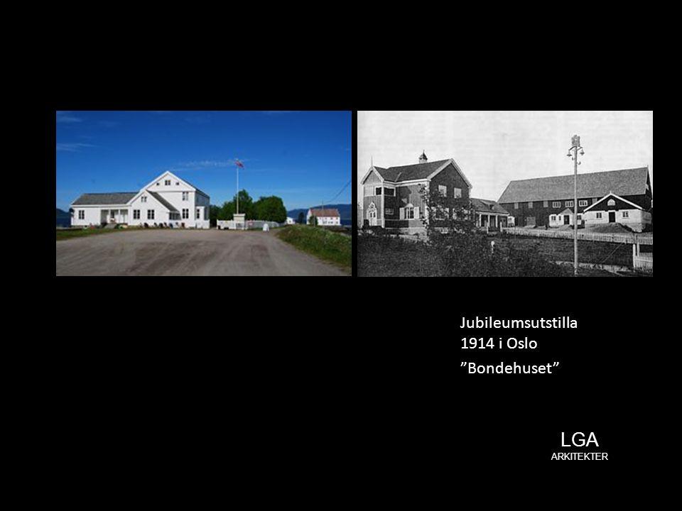 """LGA ARKITEKTER Jubileumsutstilla 1914 i Oslo """"Bondehuset"""""""