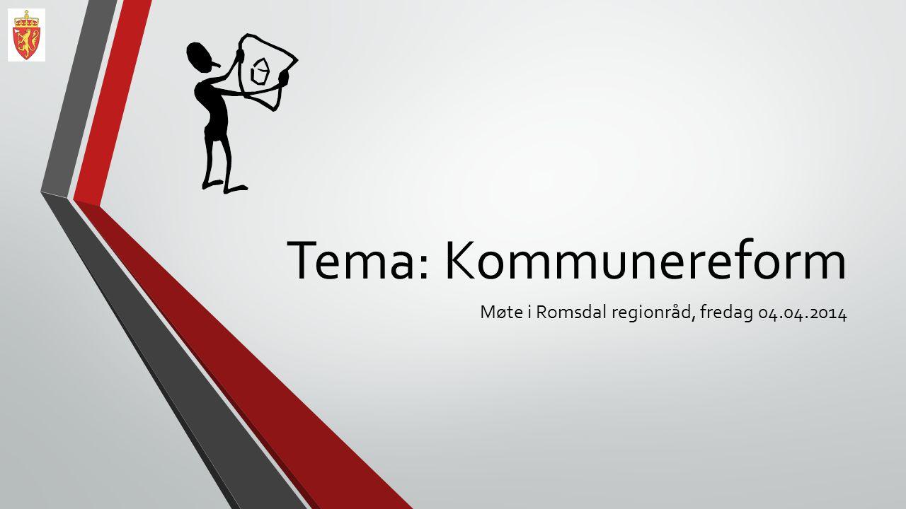 Tema: Kommunereform Møte i Romsdal regionråd, fredag 04.04.2014