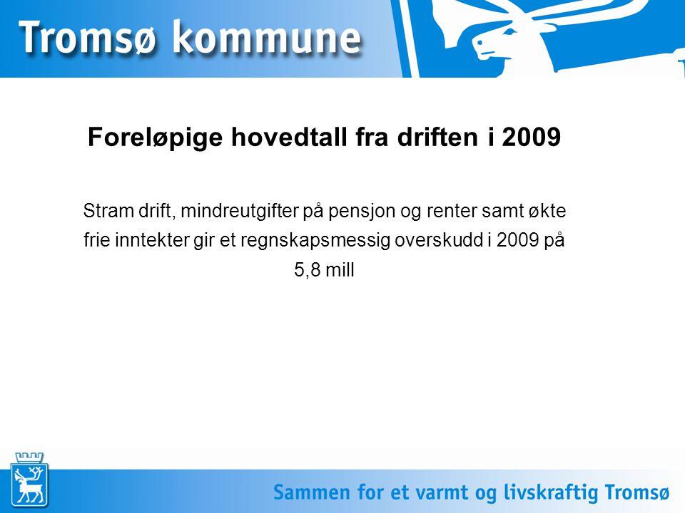 Rammeområdene(drift) Administrativ styring, støtte 8,9 mill Bygg- og eiendomsdrift 10 mill Barneverntjenesten - 6,3 mill Kommunale/private barnehager - 4,8 mill Tromsø kommunes årsregnskap 2009