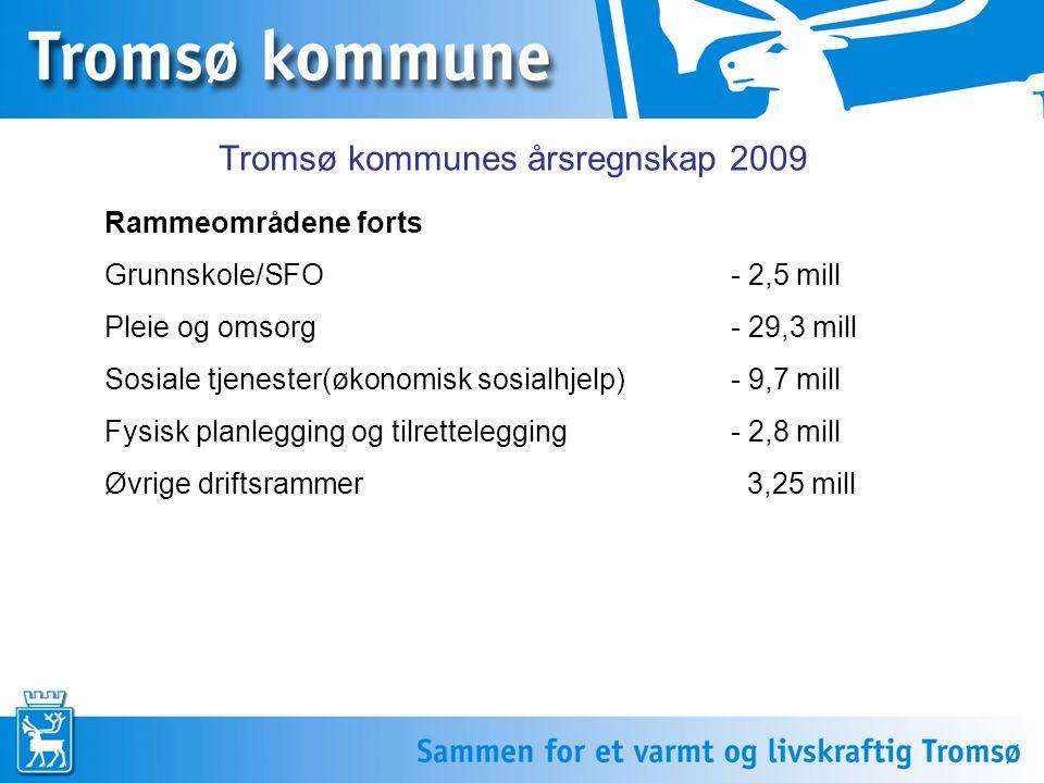 Rammeområdene forts Grunnskole/SFO - 2,5 mill Pleie og omsorg - 29,3 mill Sosiale tjenester(økonomisk sosialhjelp)- 9,7 mill Fysisk planlegging og til
